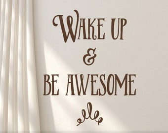 Wall Sticker Vinyl Quote | Wake Up & Be Awesome Motivational Decal | Positive Inspirational Vinyl Wall Decal for Bedroom