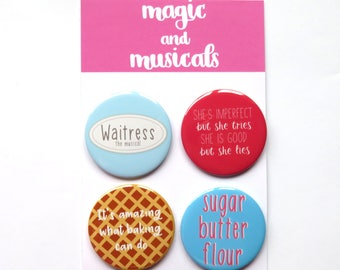 Waitress The Musical inspired button/badge/pin or magnet bundle