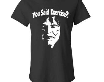 YOU SAID EXERCISE? - Ladies Babydoll T-shirt