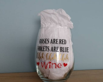 Roses Are Red Violets Are Blue Blah Blah Blah Wine Wineglass, Stemless Wineglass, Funny Wineglass, Gift for Her, Wine Gift