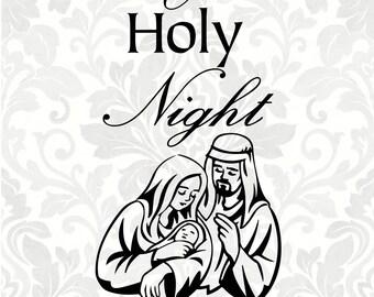 O Holy Night - Christmas svg - Holy Family svg (SVG, PDF, Digital File Vector Graphic)