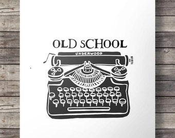 """typewriter  OLD SCHOOL Vintage typewriter print  - writers art - Printable typewriter wall art - """"Old school"""" digital print"""