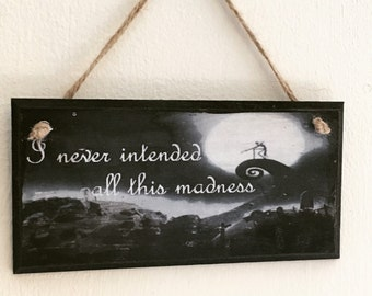 """The Nightmare Before Christmas inspired ~ quote """"I never intended all this madness"""" -Wall Plaque // Plaque Painting // Wall Art"""