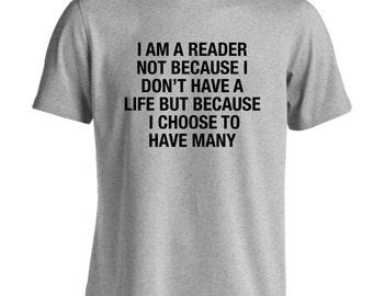 Je suis un lecteur non pas parce que je n'ai pas une vie mais parce que j'ai plusieurs Tshirt blague drôle geek nerd fan fandom livre tumblr instagram S 5XL 139