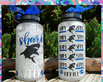 "Shark Water/Motivational Water Bottle/34oz./Water Tracker/Water Reminder/""Can't be a""/Wide Mouth Water Bottle with Lid/Lots of Colors/Gift"