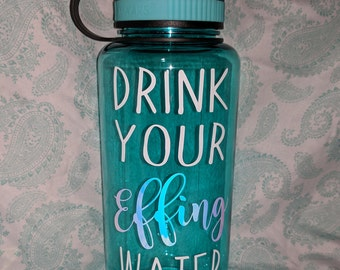 Drink Your Effing Water 34 oz Water Bottle