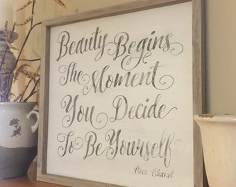 Beauty begins the moment you decide to be yourself - Coco Chanel, 24x24