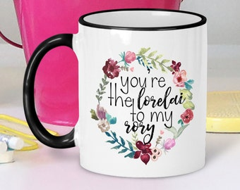 You're the Lorelai to My Rory Mug, Gilmore Girls Mug, Mother Daughter Mug, You're the Rory to My Lorelai Mug, Mugs for BFF, Gilmore Girls