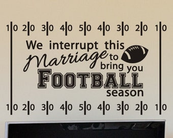 Football Decor Wall Decal We Interrupt This Marriage to Bring You Football Season Man Cave Decorations Living Room  Removable Vinyl Sticker