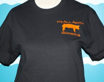 Pig Livestock Shower T-shirt - Hog Shower Shirt - It's All About Showing Pig Shirt - Custom Livestock Shower Shirt - 4H FFA Kid