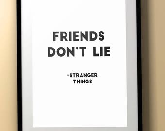 Stranger Things/Television Series Quote/Stranger Things Quote/Friends Quote/Friends Don't Lie/Stranger Things Gift/Stranger Things Fan/Print