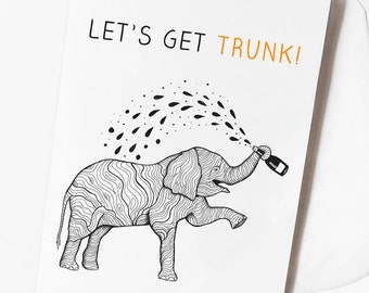 Funny Drunk Elephant Birthday Card - 'Let's Get Trunk' Pun Card