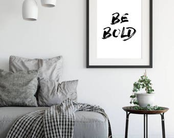 Be Bold Print, Digital Print, Home Decor, Typography Art Print, Typography Poster, Motivational Quote, Inspirational Poster, Office Decor
