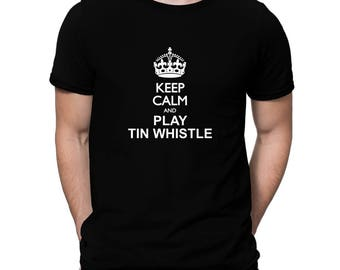 Keep Calm And Play Tin Whistle T-Shirt