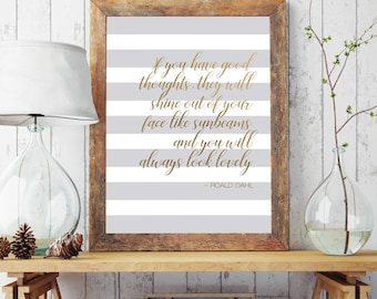 Roald Dahl Quote / Poster Print/ Inspirational Quote / Good Thoughts / Grey Stripes / Gold / Typography / Wall Art / 5x7 / 8x10 / A4 / A3
