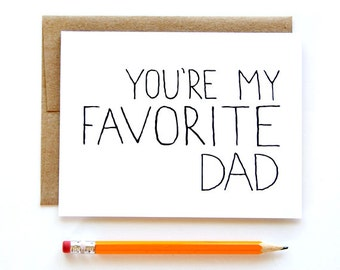 Fathers Day Card - Card for Dad - You're My Favorite Dad