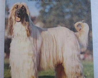 1976 THE AFGHAN HOUND It's Care And Training by Catherine G. Sutton Vintage Dog Book 1st Edition