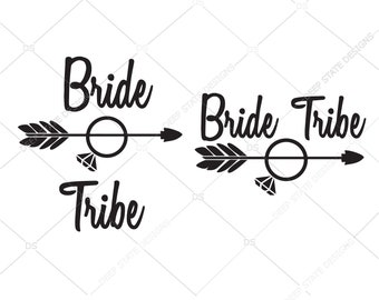 Bride Tribe SVG, Team Bride,  Bridesmaid gift svg, Wedding dxf file, SVG cutting file, silhouette cut file