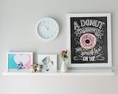 Donut Art Print - Chalkboard Art Print - Donut is Happiness with Sprinkles on Top - Kitchen Art - Donuts - Bakery Decor - Chalk Art