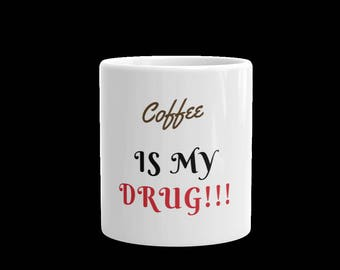 Coffee is my drug coffe mug