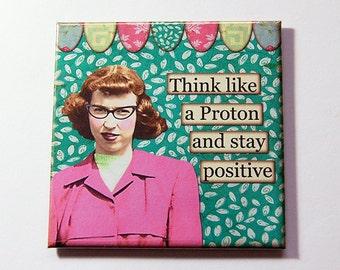 Funny Magnet, Stay Positive, Nerd, Locker Magnet, magnet, Fridge magnet, Humor, Stocking Stuffer, Gift for her, Proton, Retro (5257)