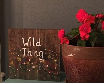 Wild thing.