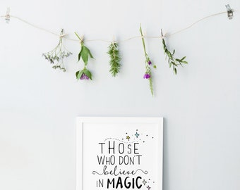 Those who dont believe in magic will never find it print - Printable gift for baby girls - Girls room decor - Nursery quotes - typography