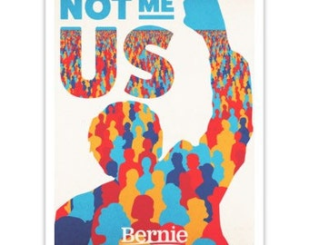 "Collectors item! Bernie Sanders ""Not Me Us"" Poster"