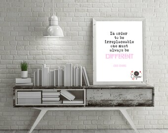 COCO CHANEL In order to be irreplaceable one must always be different quote Instant Download Inspirational teen girl bedroom