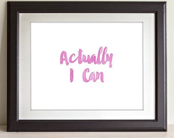Actually I Can - 11x14 Unframed Typography Art Print - Great Nursery or Child's Room Decor