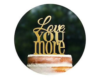 Modern Love You More Wedding Cake Topper, Custom Romantic Wedding Cake Decoration, Modern and Elegant Cake Topper, Wedding Decor (T054)