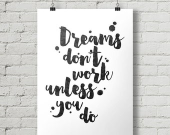 Dreams Don't Work Unless You Do - Inspirational Quote Typography Poster Printable