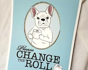 French Bulldog Change the Roll Print - 8x10 Eco-friendly Size