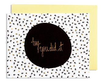 Greeting Card —Hey You Did It—Sarcastic Congratulations card with yellow and black square pattern and hand drawn type