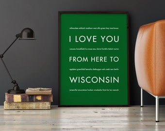 Wisconsin Print, Travel Art Poster, Wisconsin Badgers Gift, Green Bay Fans, I Love You From Here To WISCONSIN, Madison Decor