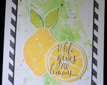 If Life gives you lemons...... -- Greeting Card -- Handmade Card -- Encouragement Card