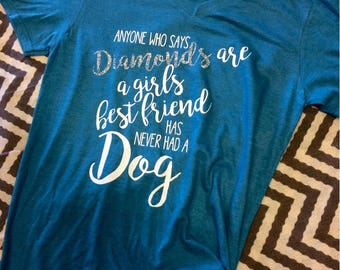 SALE! Anyone Who Says Diamonds are a Girls Best Friend.. Tee