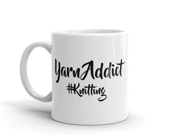 Yarn Addict #Knitting Mug | 11oz or 15oz