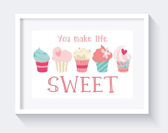 You make life sweet Print, Cupcakes Print, bakery print, sweet print, love print, nursery print, kitchen poster, instant download
