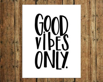 Good Vibes Only | Digital Print | Calligraphy | Black