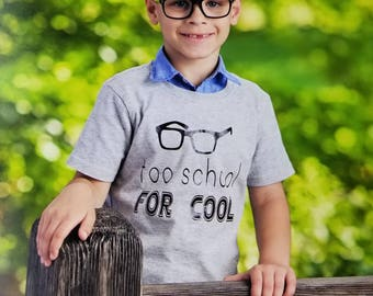 Too School for Cool - Back to school shirt