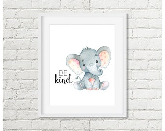 Elephant Safari Nursery Print, Be Kind Printable Wall Art, Jungle Animal Nursery Decor 5x7 8x10 11x14 Grey Pink Digital Download