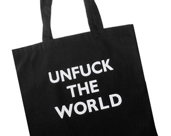 Unf-ck the World CottonTote Bag - Mature - 100 Percent Cotton Lightweight Cloth Shopping Bag