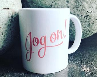 Jog on! Mug