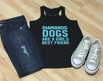 Dog's Are A Girl's Best Friend Tank/Tee, Diamonds Tank, Dog Shirt, Dog Mom Gift