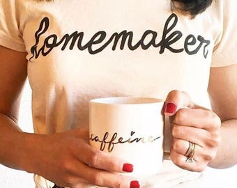 Homemaker Tee