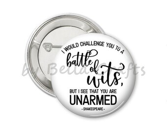 Set of 12, Battle of Wits Quote, Pinback Button 1.50 Inch, Literary Quote William Shakespeare, Luminary (Sheet No 18)