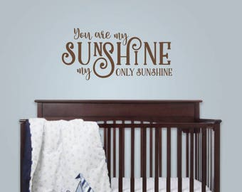 You Are My Sunshine Wall Decal - Vinyl Lettering - Baby Nursery Decor - Toddler Room - Playroom -My Only Sunshine - Wall Art- Vinyl Sticker