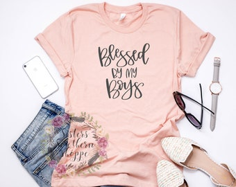 Blessed By My Boys Shirt, Mom of boys shirt, Mom life shirt, mom of boys tshirt, mom of boys tee, mother's day shirt, mother's day gift