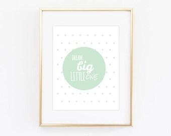 Dream big little one wall Print / Nursery Print